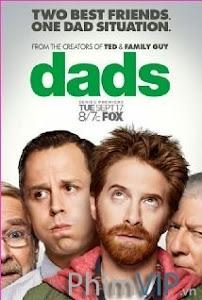 Những Ông Bố - Dads Season 1 poster