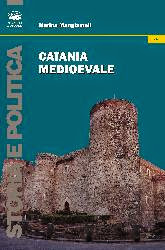 Catania Medioevale - Marina Mangiameli