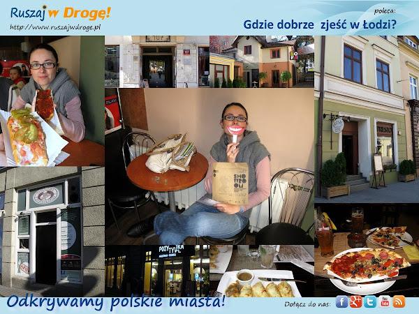 Ruszaj w Drogę poleca: gdzie dobrze zjeść w Łodzi