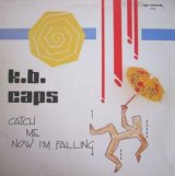 K.B. Caps - Catch Me Now I'm Falling