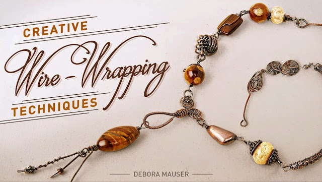 Creative Wire-Wrapping Techniques with Debora Mauser