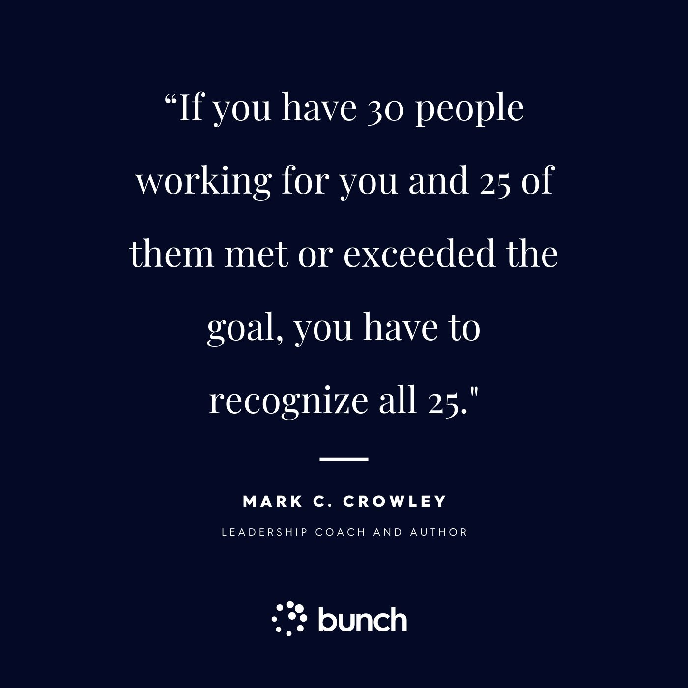 Appreciate your team with tokens of thanks. Mark C. Crowley quote on team recognition