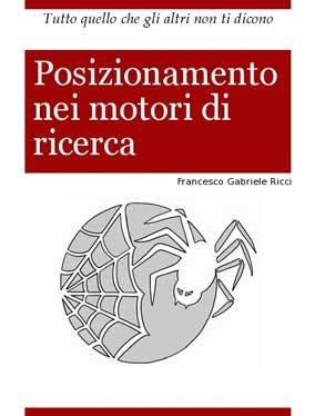 Manuale: Francesco Gabriele Ricci - Posizionamento nei motori di ricerca | Ita