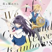 HaruChika: Haruta to Chika wa Seishun Suru OP Single – Niji wo Ametara