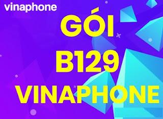 Gói B129 Vinaphone Miễn phí Gọi Ngoại Mạng, Nội Mạng; Tặng 1.2 GB Data