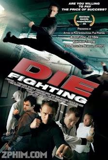 Đấu Võ Sinh Tử - Die Fighting (2014) Poster