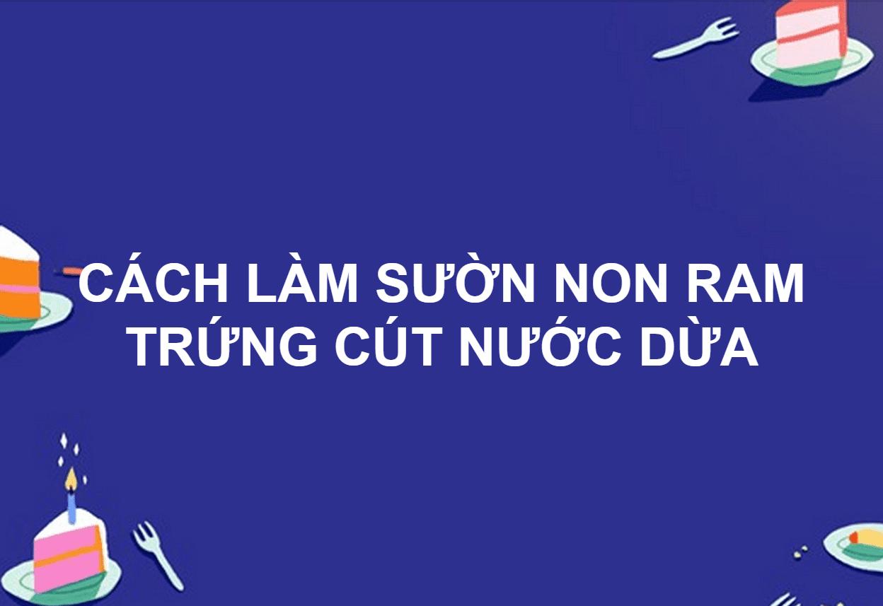 CÁCH LÀM SƯỜN NON RAM TRỨNG CÚT NƯỚC DỪA