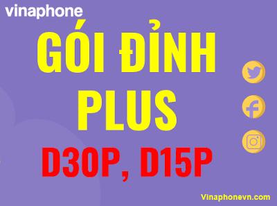 Cách đăng ký gói Đỉnh Plus VinaPhone D15P, D30P có 4G, Gọi thả ga
