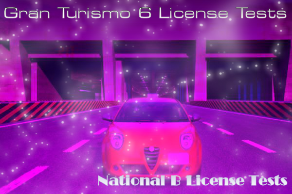Gran Turismo 6 National B License Tests