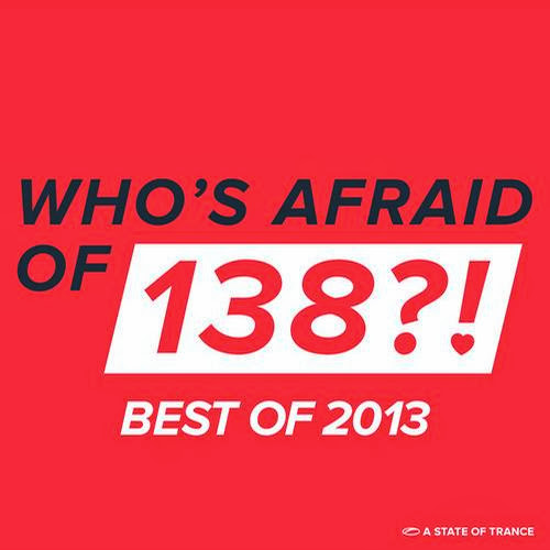 Who's Afraid Of 138?! – Best Of 2013 | músicas