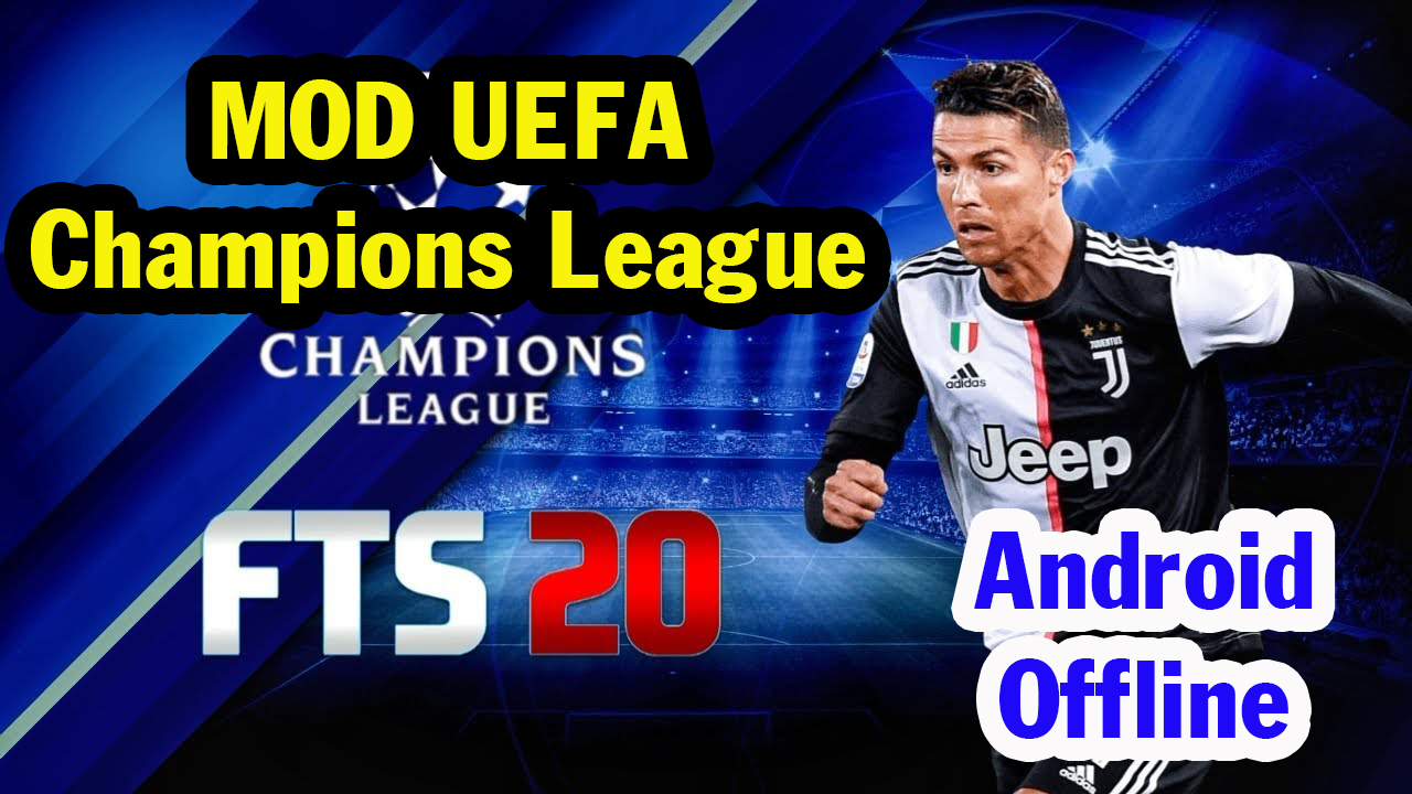 FTS 20 MOD UCL Edition Android Offline 300MB First Touch Score 2020 New Update Best Graphics