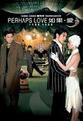 Perhaps Love - Nếu như yêu