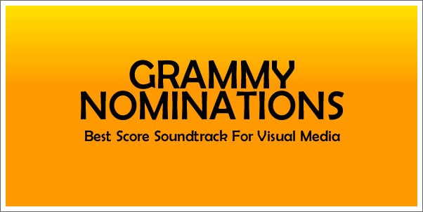 Grammy Nominations for Best Score Soundtrack For Visual Media