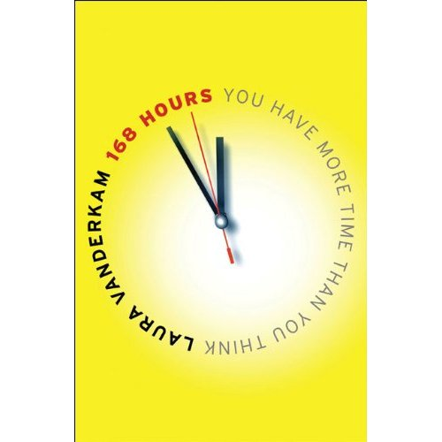 Book Review - 168 Hours: You Have More Time Than You Think