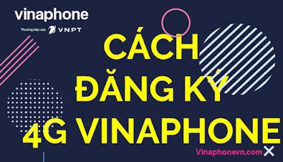 Cách đăng ký 4G VinaPhone, Đăng ký 4G Vina