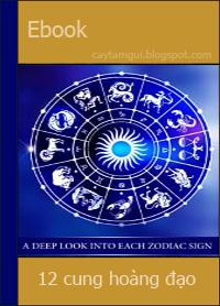 Ebook tổng hợp thông tin chi tiết về 12 cung hoàng đạo
