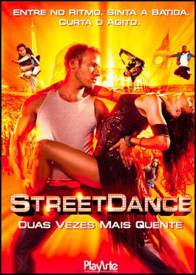 Filme Poster Street Dance - Duas Vezes Mais Quente DVDRip XviD Dual Audio & RMVB Dublado