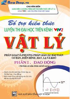 Bổ trợ kiến thức luyện thi Đại học trên VTV2 môn Vật lý - Chu Văn Biên (Phần 1 - Dao động)