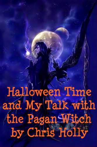 Halloween Time And My Talk With A Pagan Witch