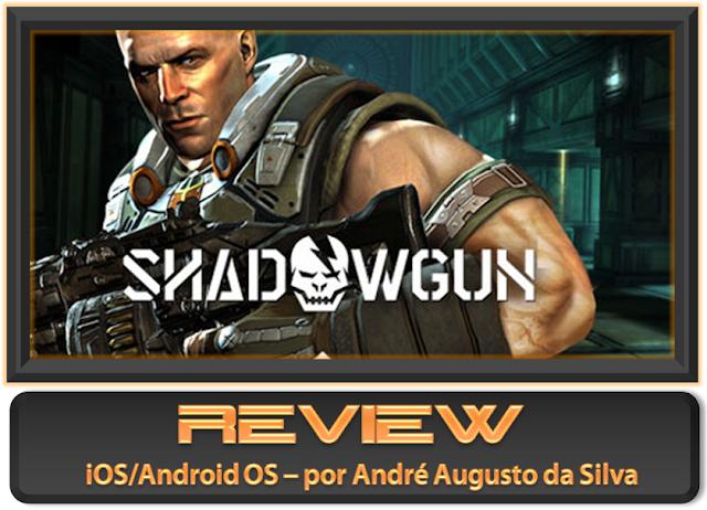 LOGO%252520Review%252520ShadowGun REVIEW: ShadowGun (Android OS e iOS)
