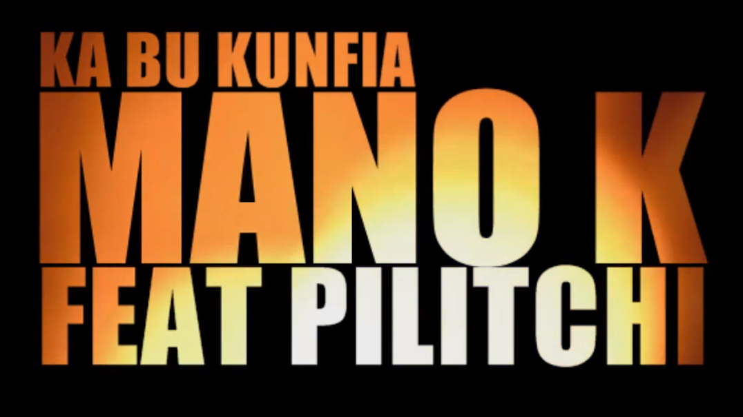 single, Mano K, Pilitchi, Ka bu Kunfia, 2014