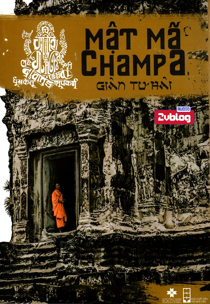 Truyện audio trinh thám, phiêu lưu hot: Mật Mã Champa - Giản Tư Hải (Update chương 30)