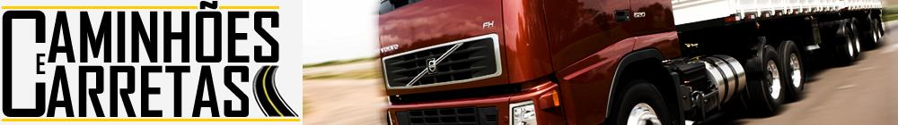 Blog Caminhões e Carretas - A parada online do caminhoneiro