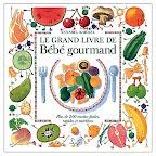 livre-recette-bebe-le-grand-livre-de-bebe-gourmand-annabel-karmel