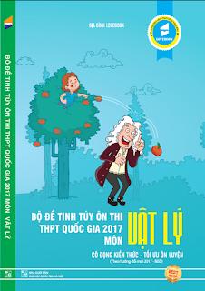 Bộ đề tinh túy ôn thi THPT Quốc gia 2017 môn Vật lý - Lovebook
