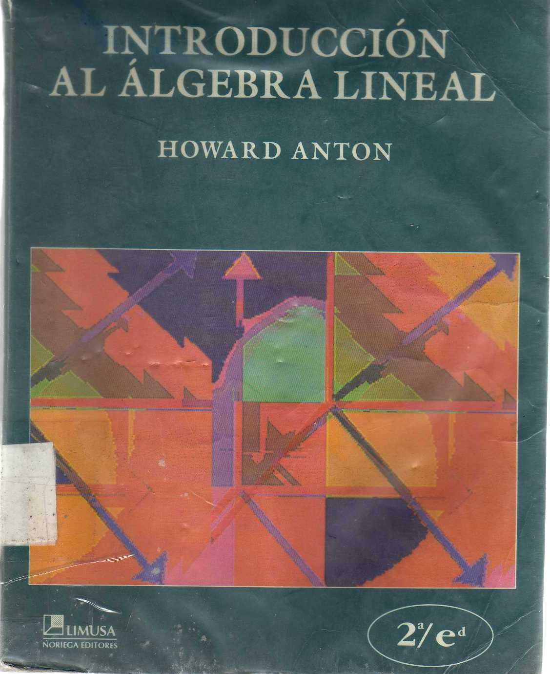 ALGEBRA LINEAL - HOWARD ANTON Introduccion+al+Algebra+Lineal+-+Howard+Anton