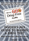 Insider's 2013 Guide to Passing a Drug Test