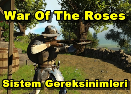 War Of The Roses Sistem Gereksinimleri