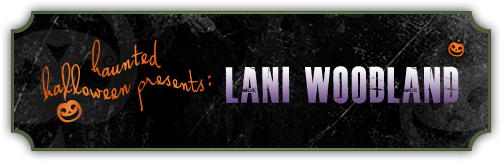Haunted Halloween with Lani Woodland and a giveaway!