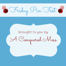 Friday Pin Fest at A Conquered Mess