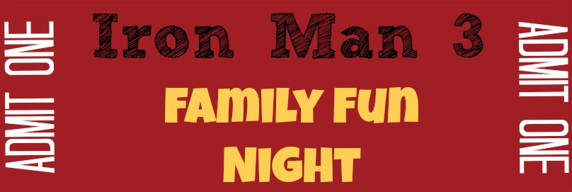 Free Printable Iron Man 3 Family Fun Night Ticket