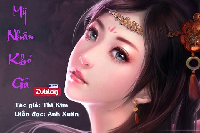 Truyện audio ngôn tình Cung đấu: MỸ NHÂN KHÓ GẢ - Thị Kim (Hoàn)