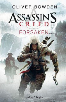 Romanzo Oliver Bowden Assassin's Creed Forsaken |ITA