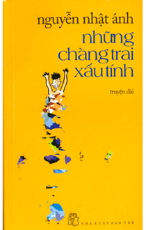 Poster Những Chàng Trai Xấu Tính – Nguyễn Nhật Ánh