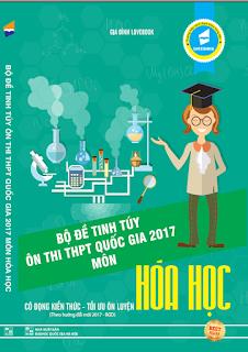 Bộ đề tinh túy ôn thi THPT Quốc gia 2017 môn Hóa học - Lovebook