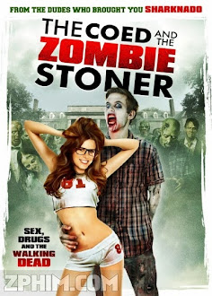 Người Đẹp Và Zombie - The Coed and the Zombie Stoner (2014) Poster