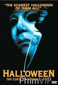 Đêm Kinh Hoàng 6 Lời Nguyền Sát Nhân - Halloween The Curse Of Michael Myers poster