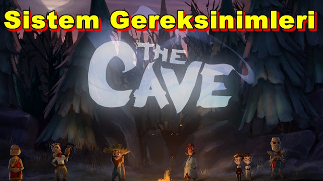 The Cave PC Sistem Gereksinimleri
