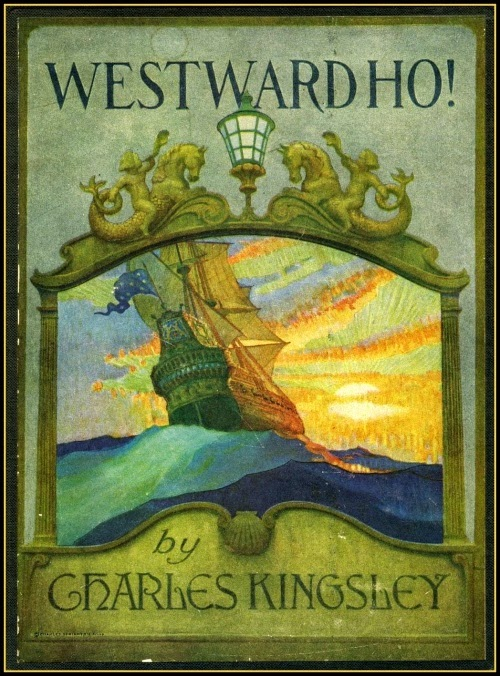 N. C. Wyeth - Westward Ho!, by Charles Kingsley, cover