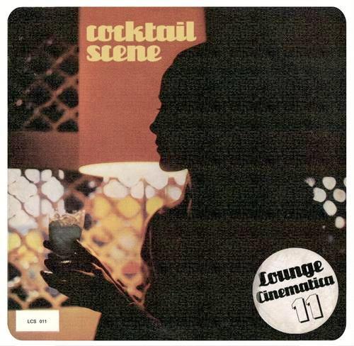 Lounge Cinematica ~ Cocktail Scene [Volumen 11] (2010)