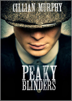 Peaky Blinders  – Todas as Temporadas – Legendado