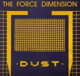 The Force Dimension - Dust