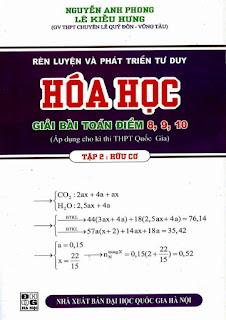 Rèn luyện và phát triển tư duy Hóa học giải bài toán điểm 8, 9, 10 - Nguyễn Anh Phong (Tập 2)