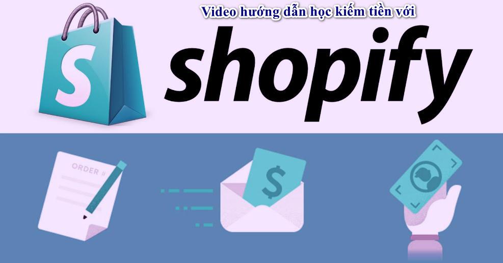 Video hướng dẫn học kiếm tiền với Shopify