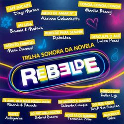 Download - CD Trilha Sonora Novela Rebeldes Nacional 2013