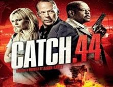 فيلم Catch .44